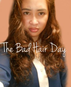 Presenting: The Bad Hair Day